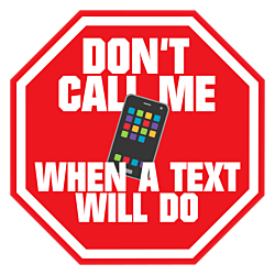 Don't call me when a text will do decal