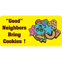 Good neighbors bring cookies Aluminum Sign