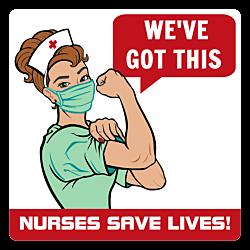We've Got This - Nurses Save Lives Sign