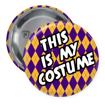 This Is My Costume Pin Backed Button