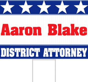 District Attorney Yard Sign Back