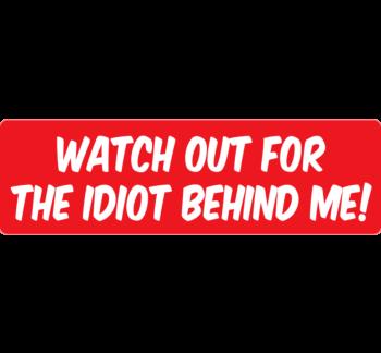 Idiot Driver Bumper Sticker