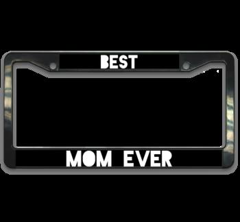 Best Mom Ever Plate Frame