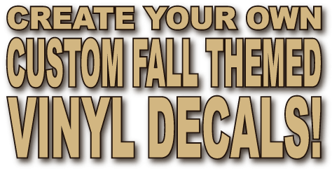 create your own fall themed vinyl decals