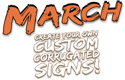 March Madness Create your own Custom Corrugated Signs